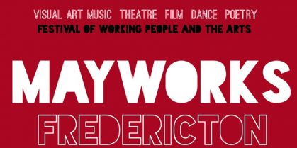 Call for Submissions: Mayworks Fredericton