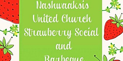 Nashwaaksis United Church Strawberry Social and Barbeque