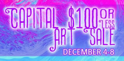 Capital $100 or Less Art Sale
