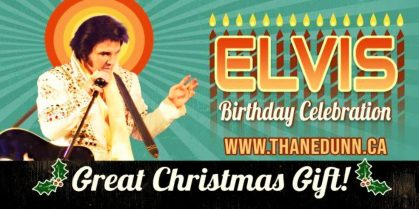 Thane Dunn's ELVIS GREATEST HITS BIRTHDAY CELEBRATION
